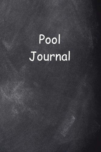 Pool Journal Chalkboard Design: Pool Journal Chalkboard Design (Sports Journals Notebooks Diaries)