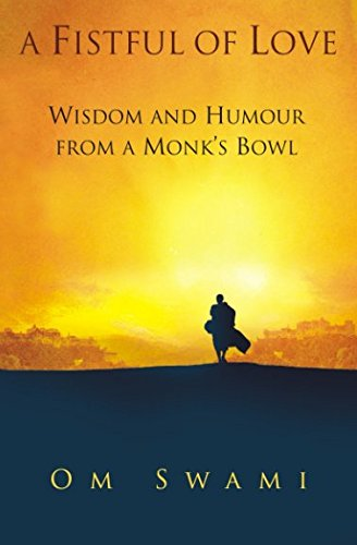 Download A Fistful Of Love: Wisdom and Humor from a Monk's Bowl ebook