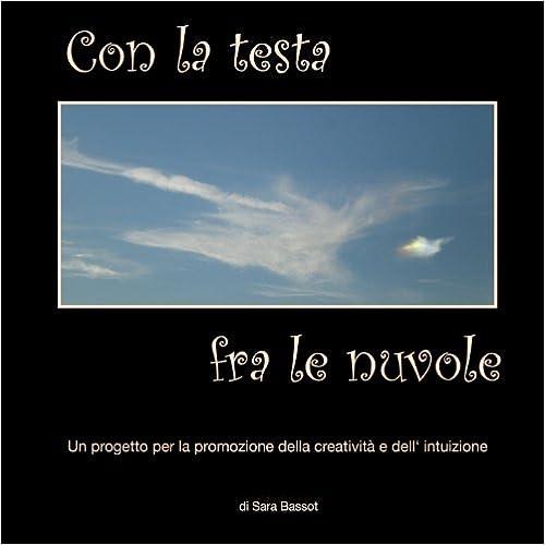 Con La Testa Fra Le Nuvole (Italian Edition)