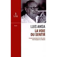La voie du sentir : Transcription de l'enseignement oral de Luis Ansa