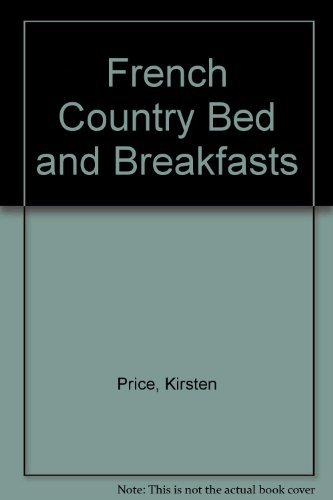French Country Bed and Breakfasts Country French Bed Breakfast
