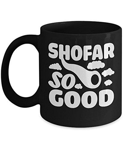 (Shirt White Rosh Hashanah Shofar So Good Funny Jewish Coffee Mug 11oz Black)