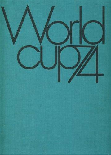 World Cup 74. Das offizielle Dokumentarwerk des Organisationskomitees für die Fußball-Weltmeisterschaft 1974.