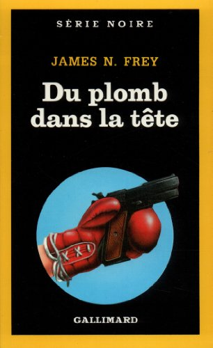 Du Plomb Dans La Tete Serie Noire 1 English And French Edition