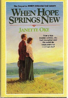 When Hope Springs New (Canadian West #4) by Janette Oke (1986-11-06)