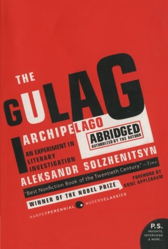 The Gulag Archipelago Abridged: An Experiment in Literary Investigation (P.S.) cover