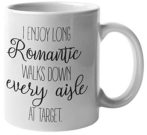 Inspirational Mugs For Women - Funny Target Mug   Motivational Coffee Mug - I Like Long Romantic Walks Down Every Aisle At Target Gift   Coffee Mugs With Quotes - I Cant Be Trusted At Target Mug (Target Coffee)