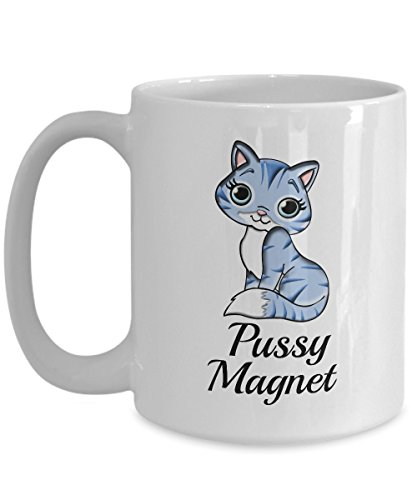 Pussy Magnet - Novelty 15oz White Ceramic Naughty Mug - P...