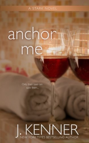 Anchor Me (The Stark Trilogy) (Volume 4)