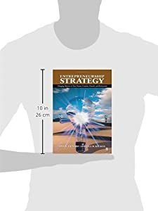 Entrepreneurship Strategy: Changing Patterns in New Venture Creation, Growth, and Reinvention from SAGE Publications, Inc