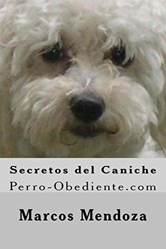 Secretos del Caniche: Perro-Obediente.com (Spanish Edition) [Marcos Mendoza] (Tapa Blanda)
