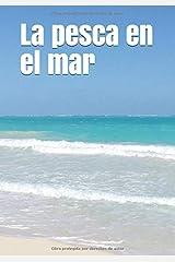 La pesca en el mar: An extra-large print senior reader book. Una lectura para personas de la tercera edad, impresa con una letra de 48 puntos de ... hojas de actividades (Spanish Edition) Paperback