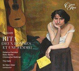 Gaetano Donizetti: Rita (Deux Hommes Et Une Femme) [Katerina Karneus, Barry Banks, Christopher Maltman; The Halle Orchestra; Sir Mark Elder]