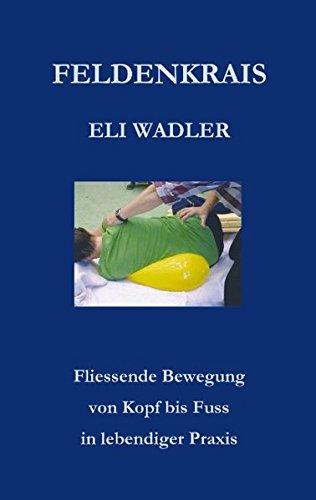 feldenkrais-eli-wadler-fliessende-bewegungen-von-kopf-bis-fuss-in-lebendiger-praxis-books-on-demand