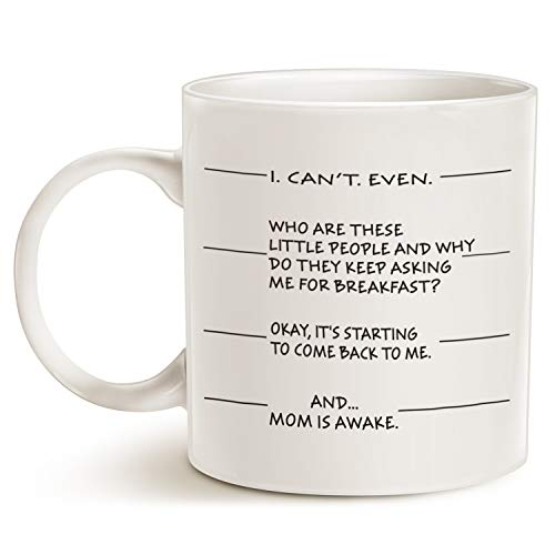 MAUAG Christmas Gifts Idea - Funny Coffee Mug for Mom, I CANT EVEN AND.MOM IS AWAKE Ceramic Cup White, 14 Oz