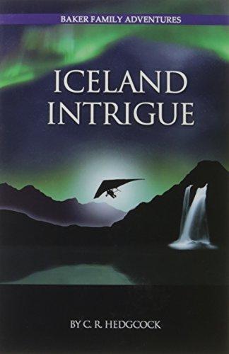 Iceland Intrigue (Baker Family Adventures, Book 6) (Baker Dennis)