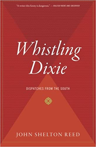 Book Whistling Dixie: Dispatches from the South