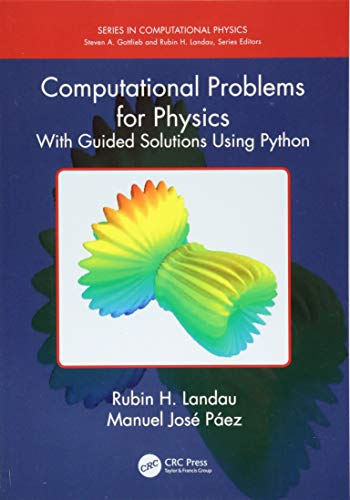 Computational Problems for Physics: With Guided Solutions Using Python (Series in Computational Physics) ()