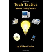 Tech Tactics - Money Saving Secrets by William Keeley (2011-05-13)