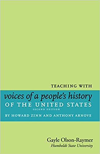 Teaching With Voices Of A Peoples History Of The United States By