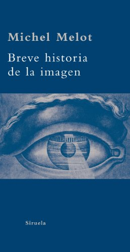 Descargar Libro Breve Historia De La Imagen Michel Melot