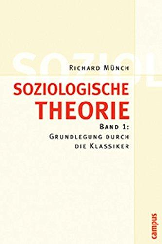 Soziologische Theorie. Bd. 1: Band 1: Grundlegung durch die Klassiker Broschiert – 11. Oktober 2004 Richard Münch Campus Verlag 3593375893 für die Hochschulausbildung