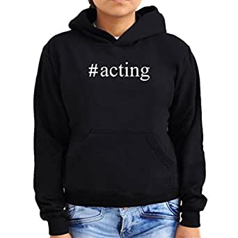 #Acting Hashtag Women Hoodie