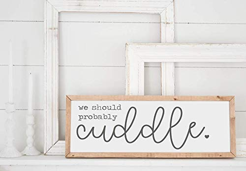 Amazon Com We Should Probably Cuddle Farmhouse Signs Rustic