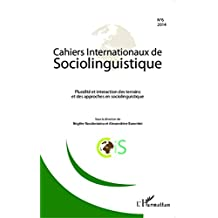 Cahiers Internationaux de Sociolinguistique: Pluralité et interaction des terrains et des approches en sociolinguistique