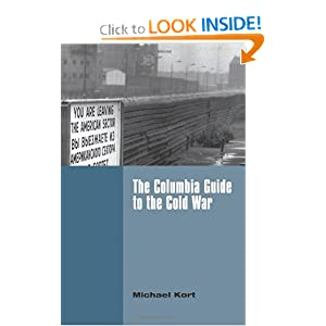 The Columbia Guide to the Cold War Michael Kort