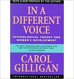 in a different voice psychological theory and womens development author carol gilligan published on july 1993 amazoncouk carol gilligan
