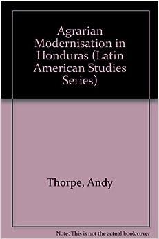 Book Agrarian Modernisation in Honduras (Latin American Studies Series)