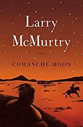 Comanche Moon: A Novel (Lonesome Dove Book 4)