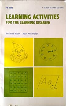 Book Learning Activities for the Learning Disabled (A Fearon teacher-aid book) by Major Suzanne (1977-06-01)