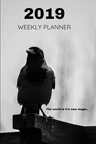 2019 Weekly Planner The world is it's own magic.: November 2018 to December 2019 Calendar Agenda Book With Space for Gains and Maintainence Personal Growth