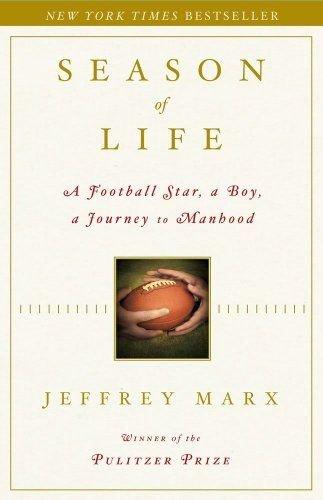 Season of Life: A Football Star, a Boy, a Journey to Manhood by Jeffrey Marx (2004-09-01) ()