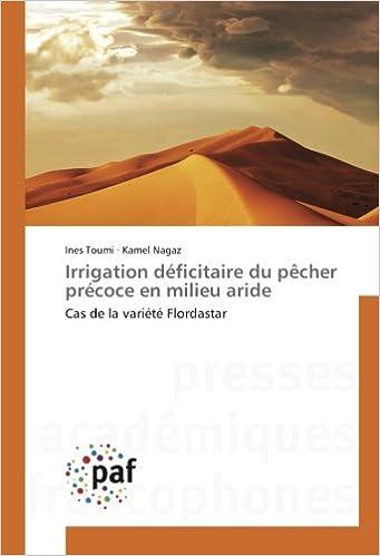 Lire Irrigation déficitaire du pêcher précoce en milieu aride: Cas de la variété Flordastar pdf