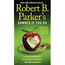 Robert B. Parker's Damned If You Do (A Jesse Stone Novel Book 12) (English Edition)
