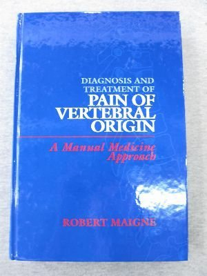 Diagnosis and Treatment of Pain of Vertebral Origin: A Manual Medicine Approach