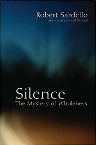Silence: The Mystery Wholeness