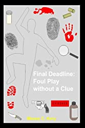 Final Deadline: Foul Play without a Clue