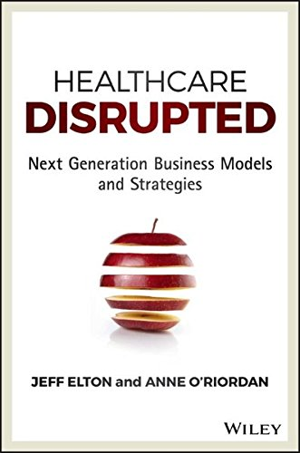 healthcare-disrupted-next-generation-business-models-and-strategies