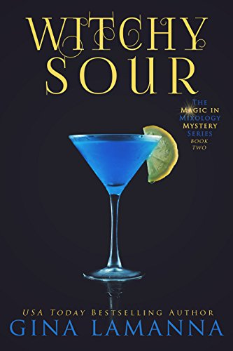 Witchy Sour (The Magic & Mixology Mystery Series Book 2)