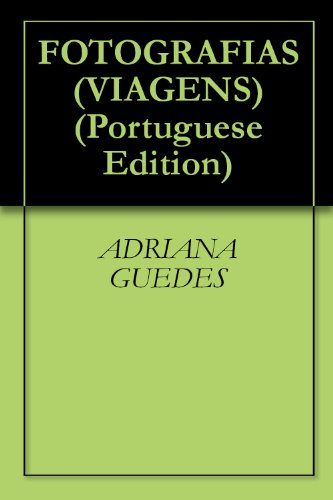 FOTOGRAFIAS (VIAGENS Livro 1) (Portuguese Edition)