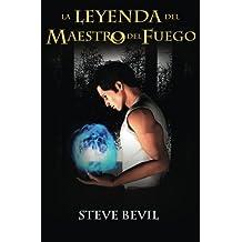 La Leyenda del Maestro del Fuego (Volume 1) (Spanish Edition)