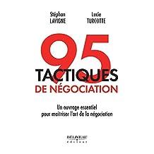 95 tactiques de négociation : Un ouvrage essentiel pour maîtriser l'art de la négociation (Développement des affaires)