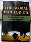 The Global War for Oil, James DiGeorgia, 1933357010
