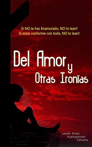 DEL AMOR Y OTRAS IRONÍAS: Si NO te has enamorado NO lo leas ...