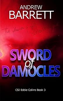 Sword of Damocles (CSI Eddie Collins Book 3) by [Barrett, Andrew]