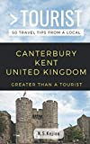 Greater Than a Tourist- Canterbury Kent United Kingdom: 50 Travel Tips from a Local